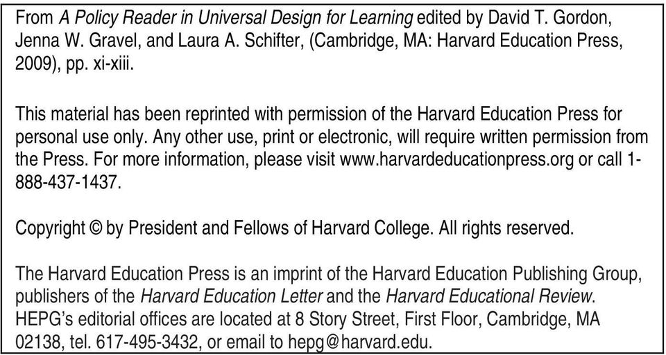 For more information, please visit www.harvardeducationpress.org or call 1-888-437-1437. Copyright by President and Fellows of Harvard College. All rights reserved.