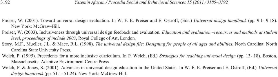 Education and evaluation resources and methods at student level, proceedings of include 2003, Royal College of Art, London. Story, M.F., Mueller, J.L. & Mace, R.L. (1998).
