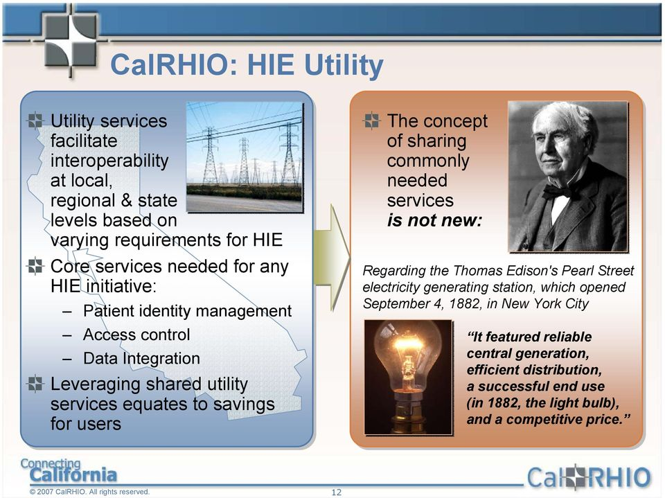 commonly needed services is not new: Regarding the Thomas Edison's Pearl Street electricity generating station, which opened September 4, 1882, in New York City It