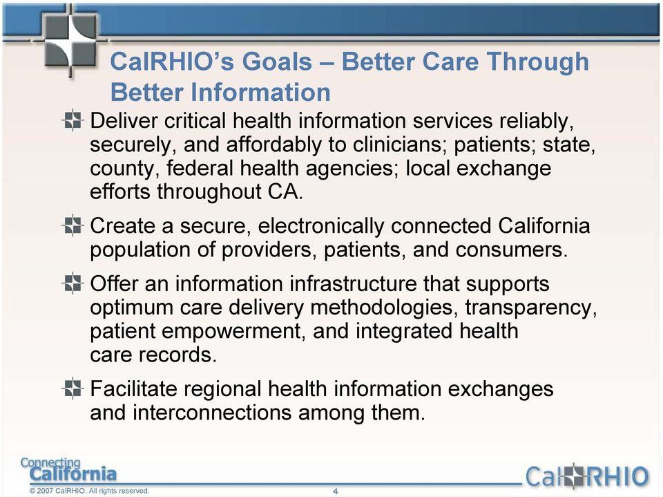Create a secure, electronically connected California population of providers, patients, and consumers.