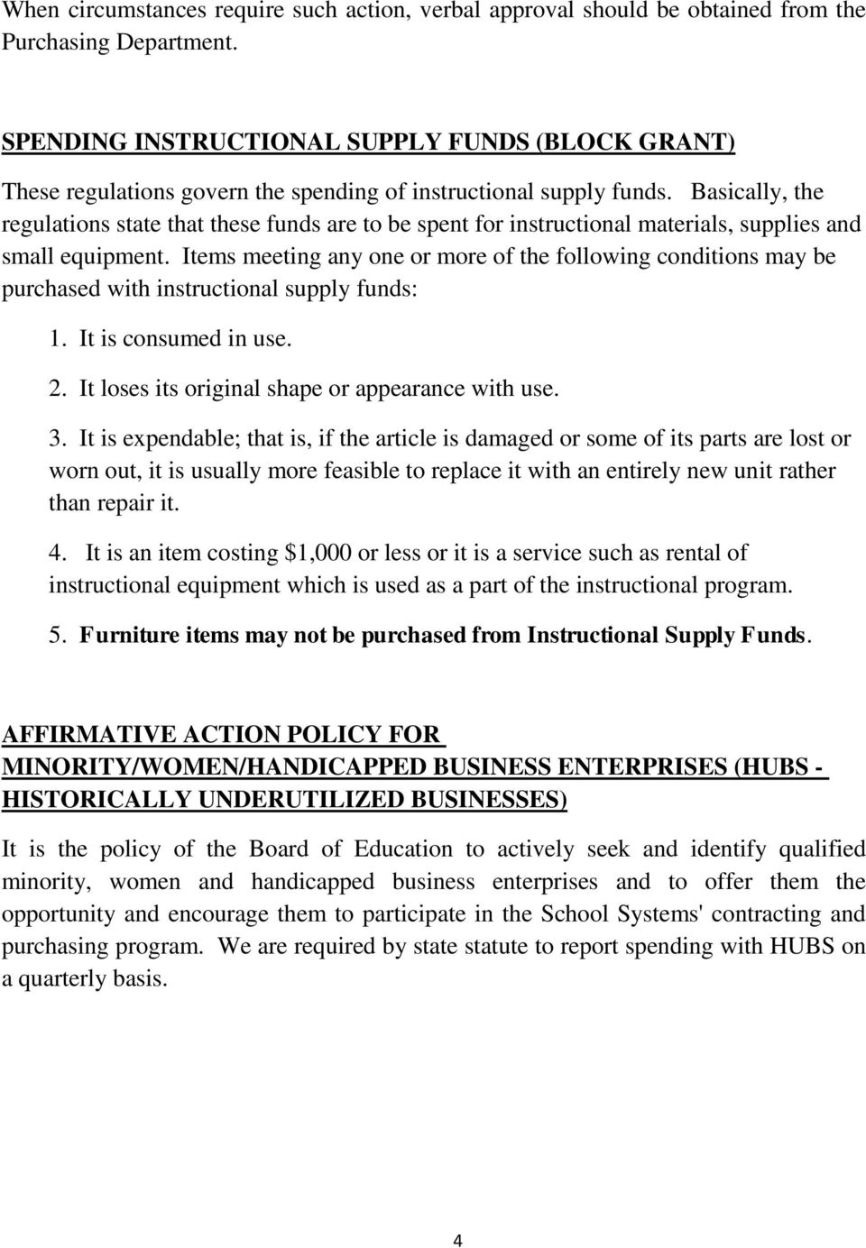 Basically, the regulations state that these funds are to be spent for instructional materials, supplies and small equipment.