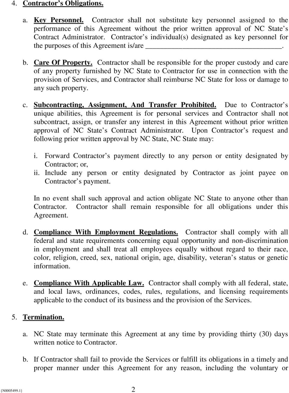 Contractor s individual(s) designated as key personnel for the purposes of this Agreement is/are. b. Care Of Property.