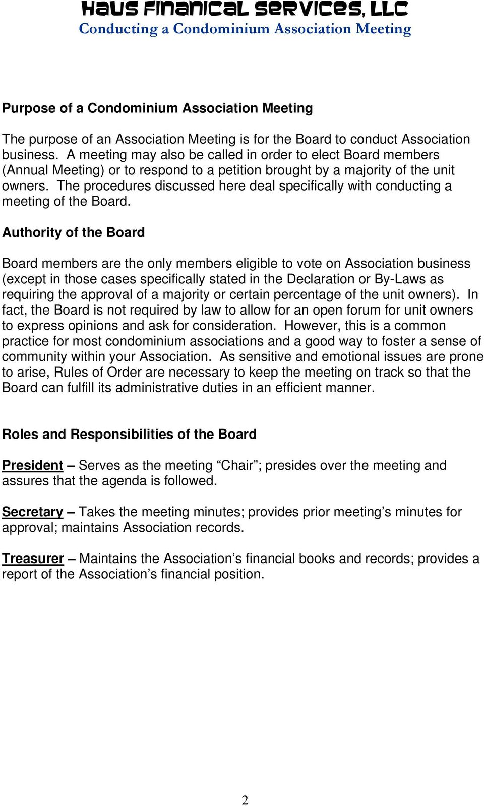 The procedures discussed here deal specifically with conducting a meeting of the Board.