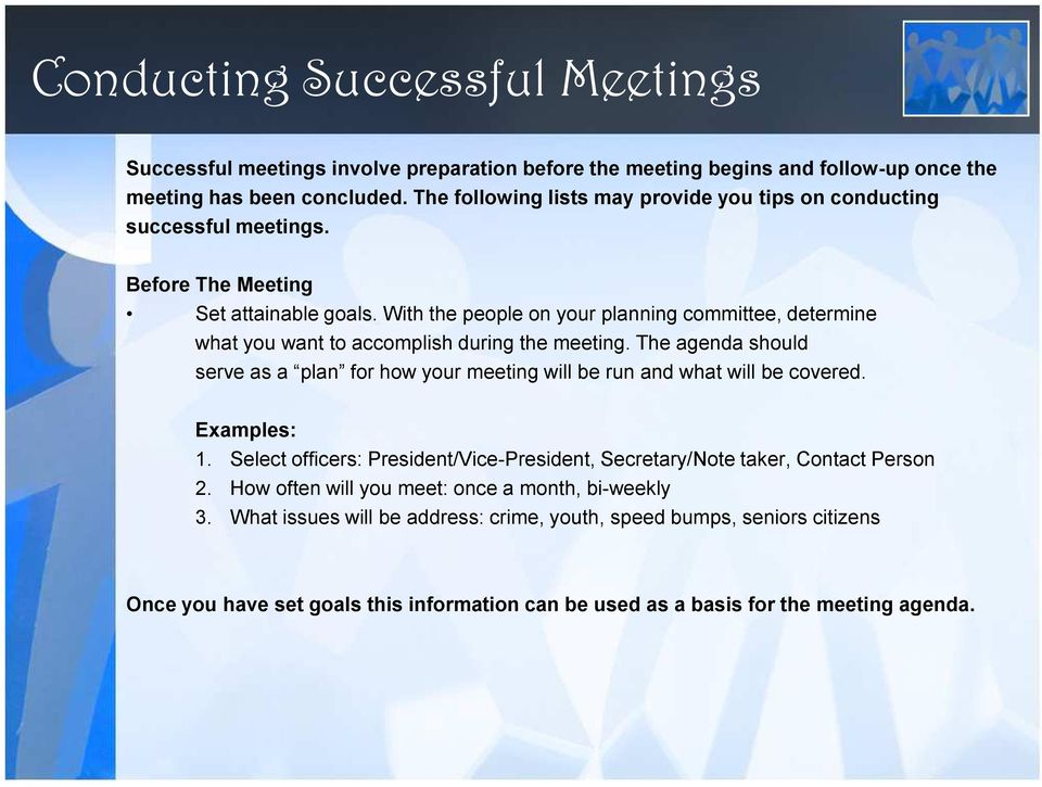 With the people on your planning committee, determine what you want to accomplish during the meeting.
