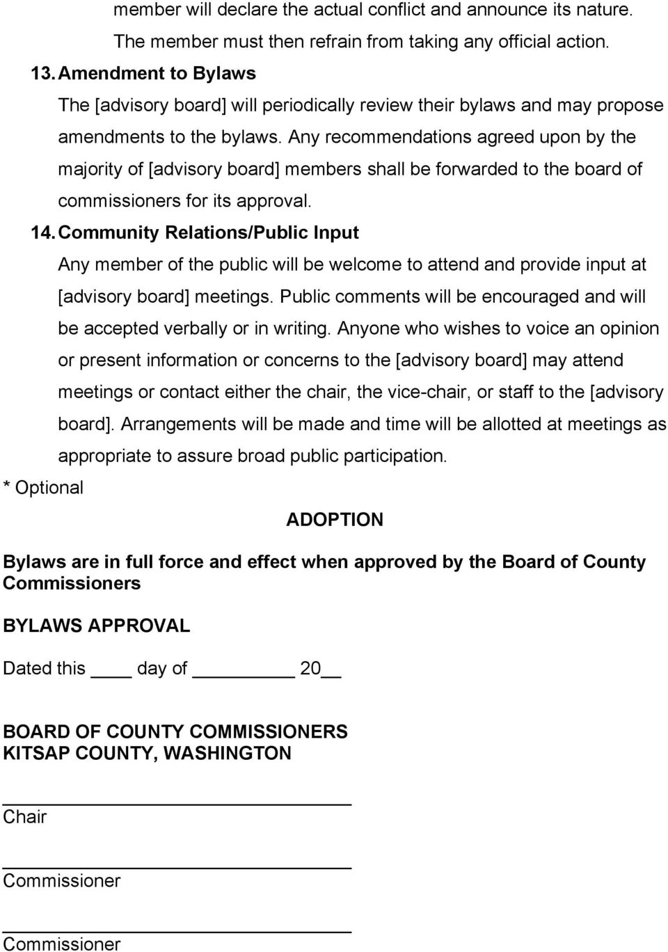 Any recommendations agreed upon by the majority of [advisory board] members shall be forwarded to the board of commissioners for its approval. 14.