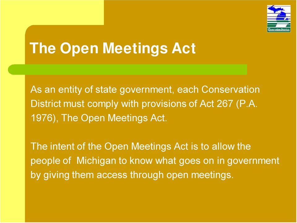 The intent of the Open Meetings Act is to allow the people of Michigan to