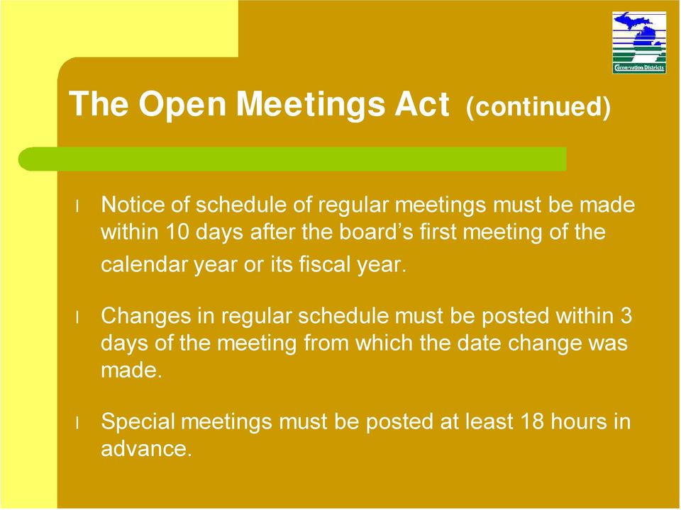 year. Changes in regular schedule must be posted within 3 days of the meeting from