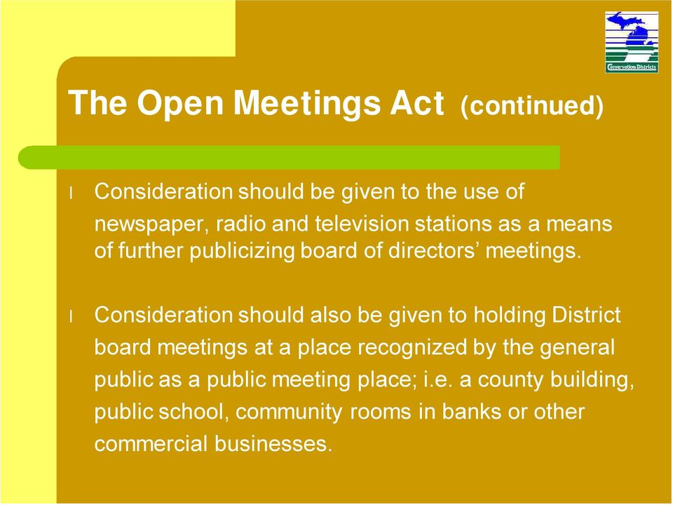 Consideration should also be given to holding District board meetings at a place recognized by the