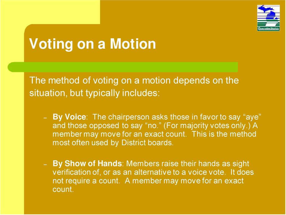 ) A member may move for an exact count. This is the method most often used by District boards.