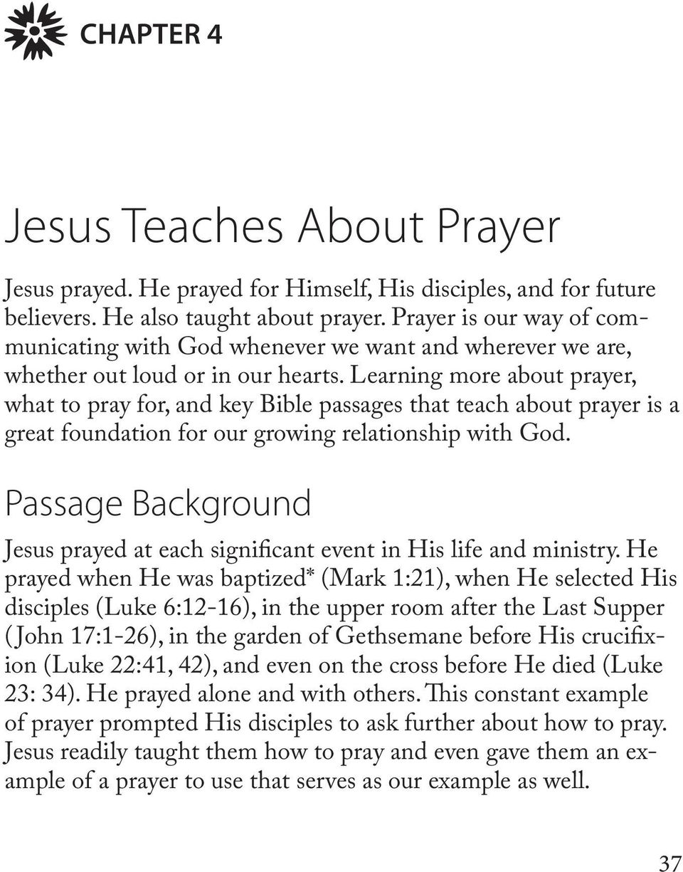 Learning more about prayer, what to pray for, and key Bible passages that teach about prayer is a great foundation for our growing relationship with God.