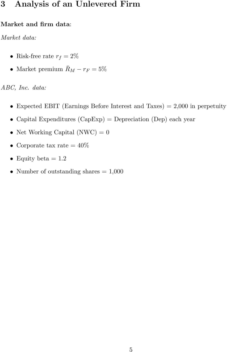 data: Expected EBIT (Earnings Before Interest and Taxes) = 2,000 in perpetuity Capital