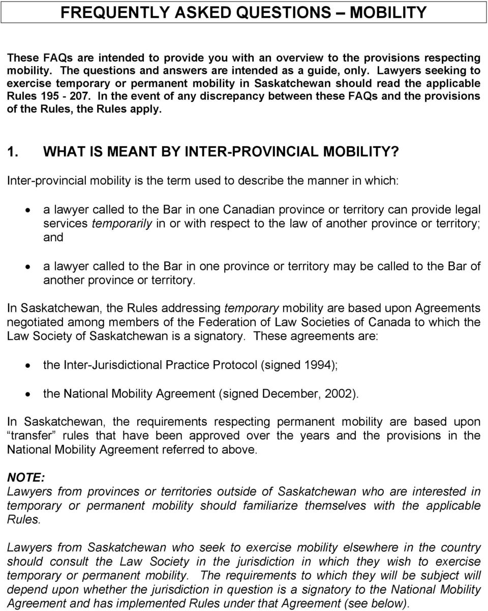 In the event of any discrepancy between these FAQs and the provisions of the Rules, the Rules apply. 1. WHAT IS MEANT BY INTER-PROVINCIAL MOBILITY?