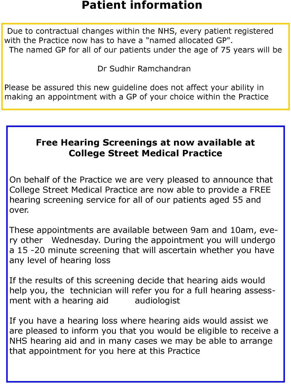 your choice within the Practice Free Hearing Screenings at now available at College Street Medical Practice On behalf of the Practice we are very pleased to announce that College Street Medical