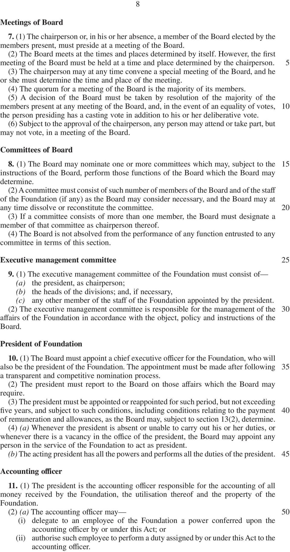 (3) The chairperson may at any time convene a special meeting of the Board, and he or she must determine the time and place of the meeting.
