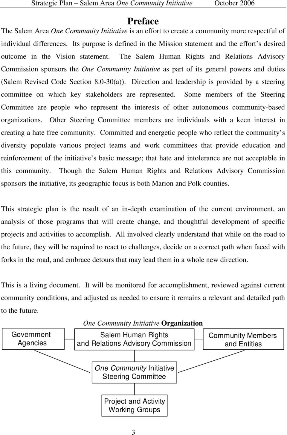 The Salem Human Rights and Relations Advisory Commission sponsors the One Community Initiative as part of its general powers and duties (Salem Revised Code Section 8.0-30(a)).