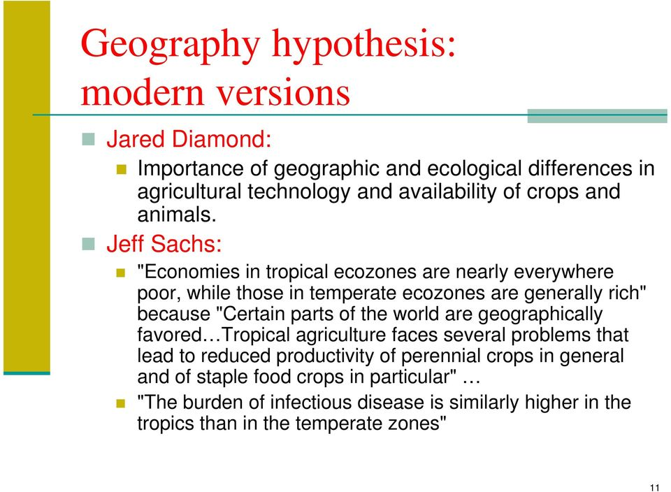 "Jeff Sachs: ""Economies in tropical ecozones are nearly everywhere poor, while those in temperate ecozones are generally rich"" because ""Certain parts of"