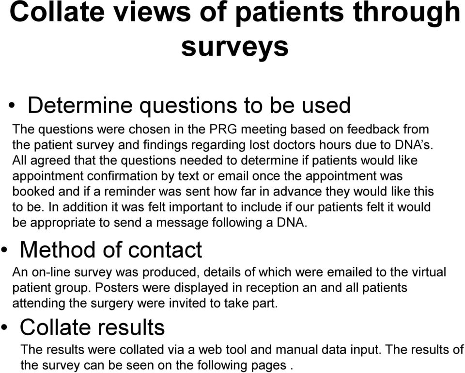 All agreed that the questions needed to determine if patients would like appointment confirmation by text or email once the appointment was booked and if a reminder was sent how far in advance they