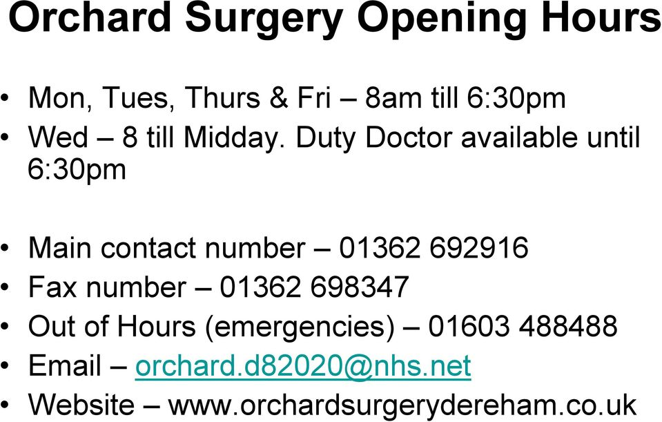 Duty Doctor available until 6:30pm Main contact number 01362 692916 Fax