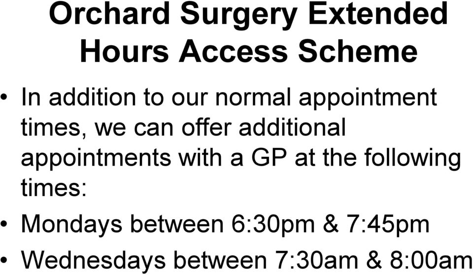 appointments with a GP at the following times: Mondays
