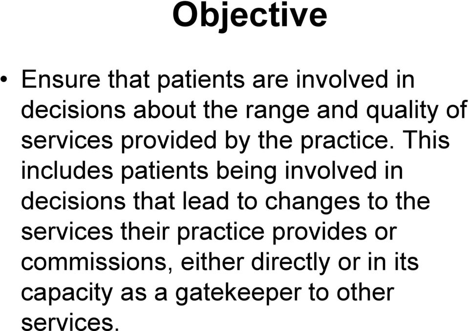 This includes patients being involved in decisions that lead to changes to the