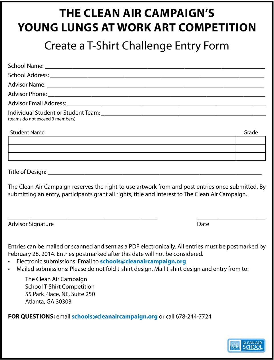 By submitting an entry, participants grant all rights, title and interest to The Clean Air Campaign. Advisor Signature Date Entries can be mailed or scanned and sent as a PDF electronically.