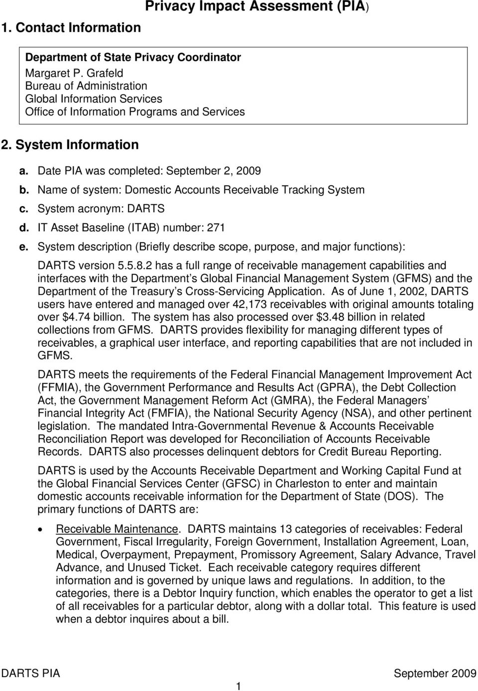 Name of system: Domestic Accounts Receivable Tracking System c. System acronym: DARTS d. IT Asset Baseline (ITAB) number: 271 e.