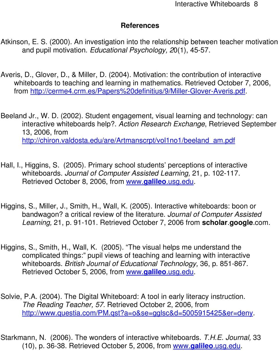 es/papers%20definitius/9/miller-glover-averis.pdf. Beeland Jr., W. D. (2002). Student engagement, visual learning and technology: can interactive whiteboards help?