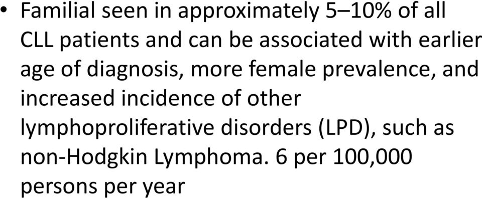 prevalence, and increased incidence of other lymphoproliferative