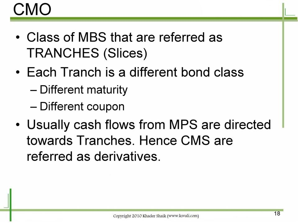 Different coupon Usually cash flows from MPS are directed