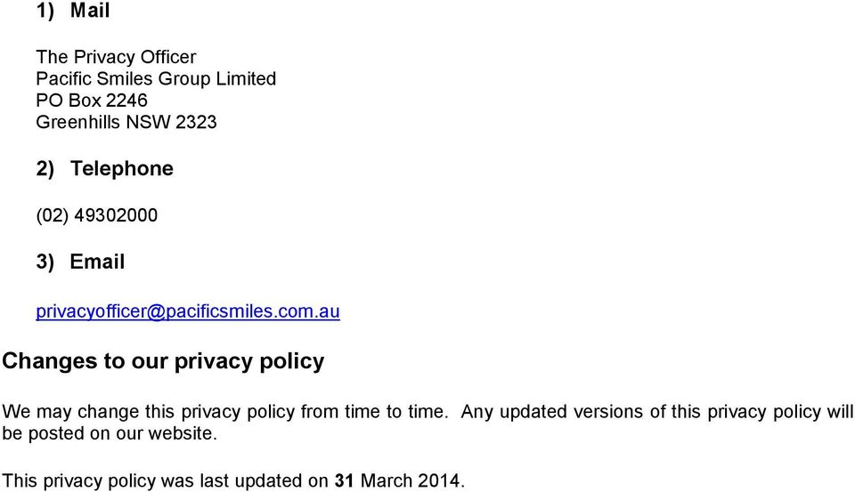 au Changes to our privacy policy We may change this privacy policy from time to time.