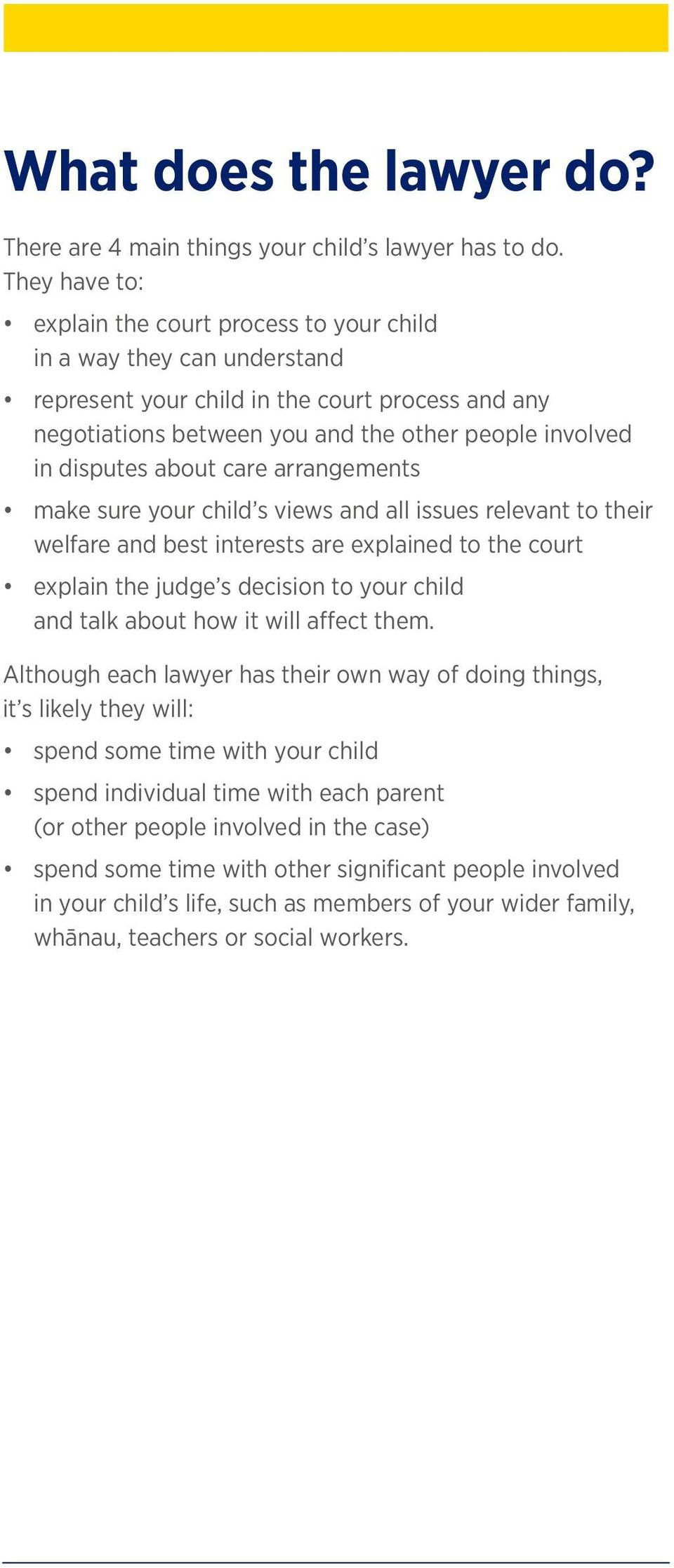 about care arrangements make sure your child s views and all issues relevant to their welfare and best interests are explained to the court explain the judge s decision to your child and talk about