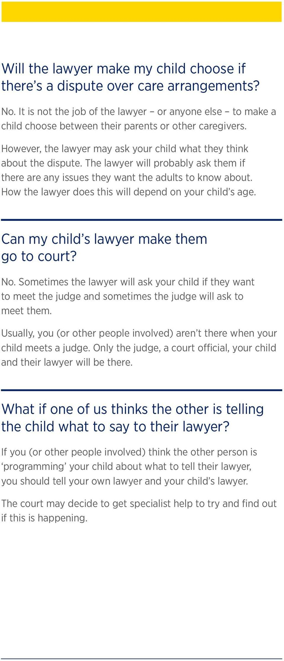 How the lawyer does this will depend on your child s age. Can my child s lawyer make them go to court? No.