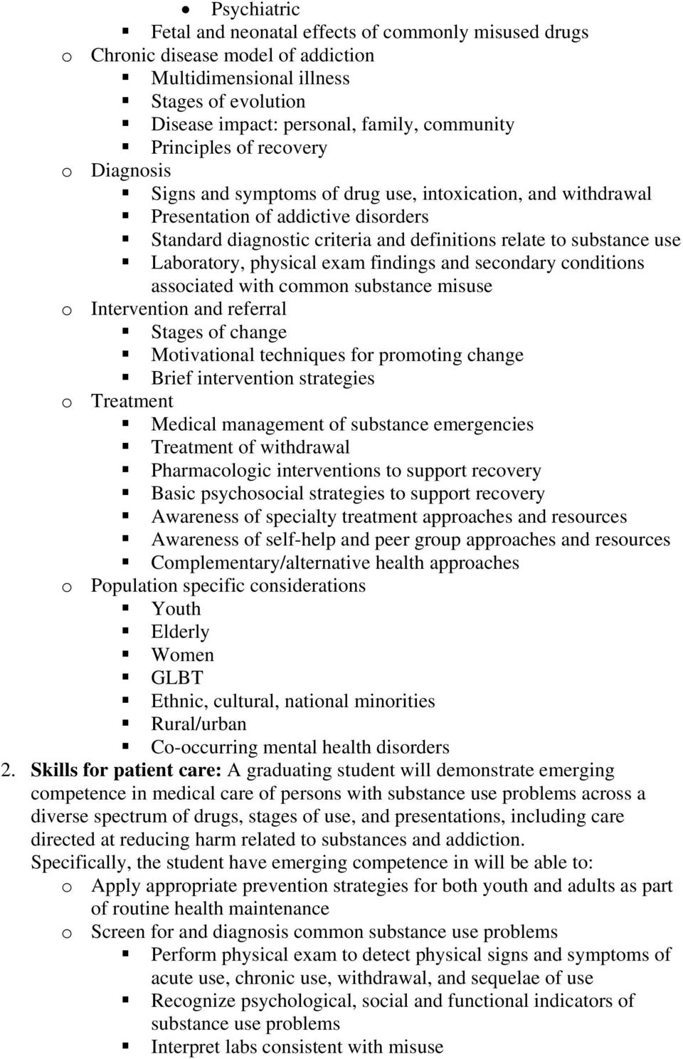 use Laboratory, physical exam findings and secondary conditions associated with common substance misuse o Intervention and referral Stages of change Motivational techniques for promoting change Brief