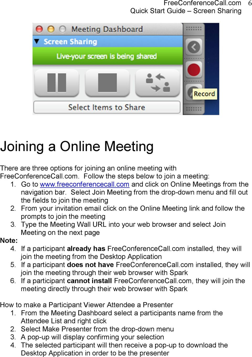 From your invitation email click on the Online Meeting link and follow the prompts to join the meeting 3.