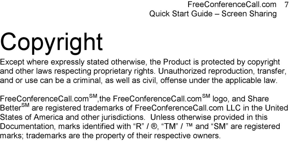 com SM,the FreeConferenceCall.com SM logo, and Share Better SM are registered trademarks of FreeConferenceCall.