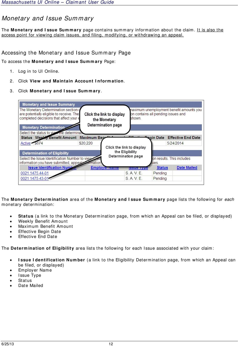 Log in to UI Online. 2. Click View and Maintain Account Information. 3. Click Monetary and Issue Summary.