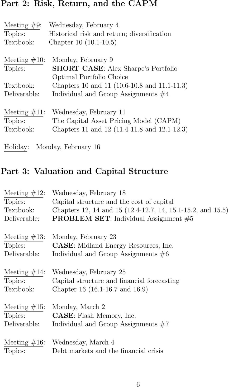 3) Deliverable: Individual and Group Assignments #4 Meeting #11: Wednesday, February 11 Topics: The Capital Asset Pricing Model (CAPM) Textbook: Chapters 11 and 12 (11.4-11.8 and 12.1-12.
