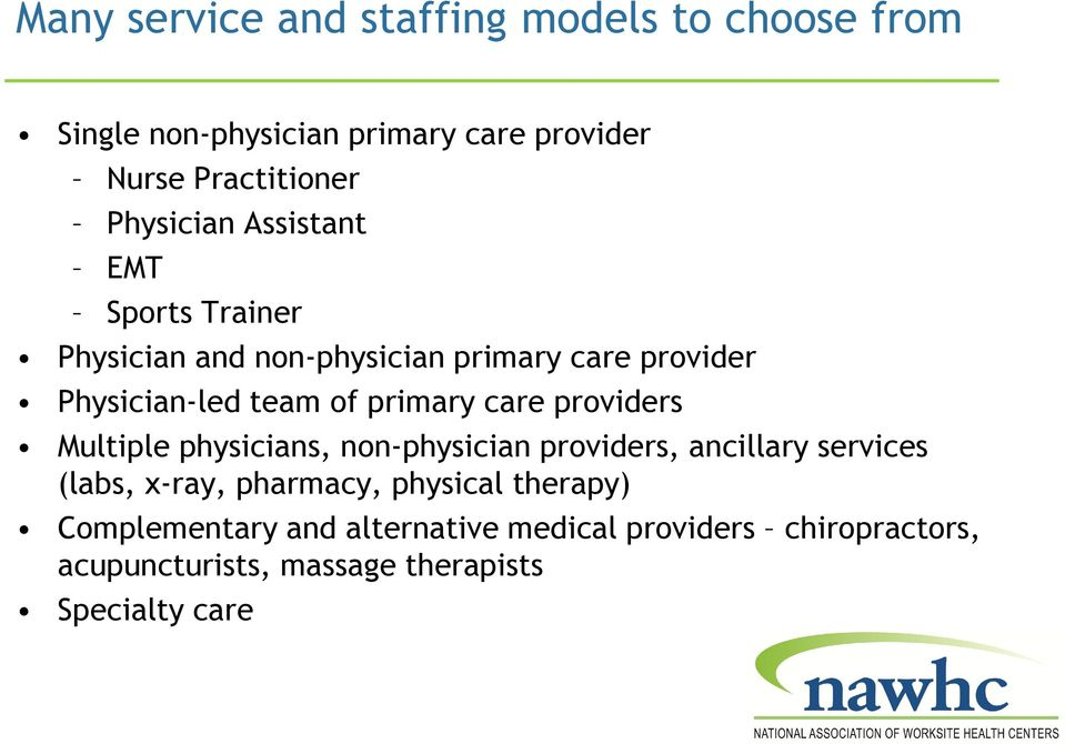 primary care providers Multiple physicians, non-physician providers, ancillary services (labs, x-ray, pharmacy,
