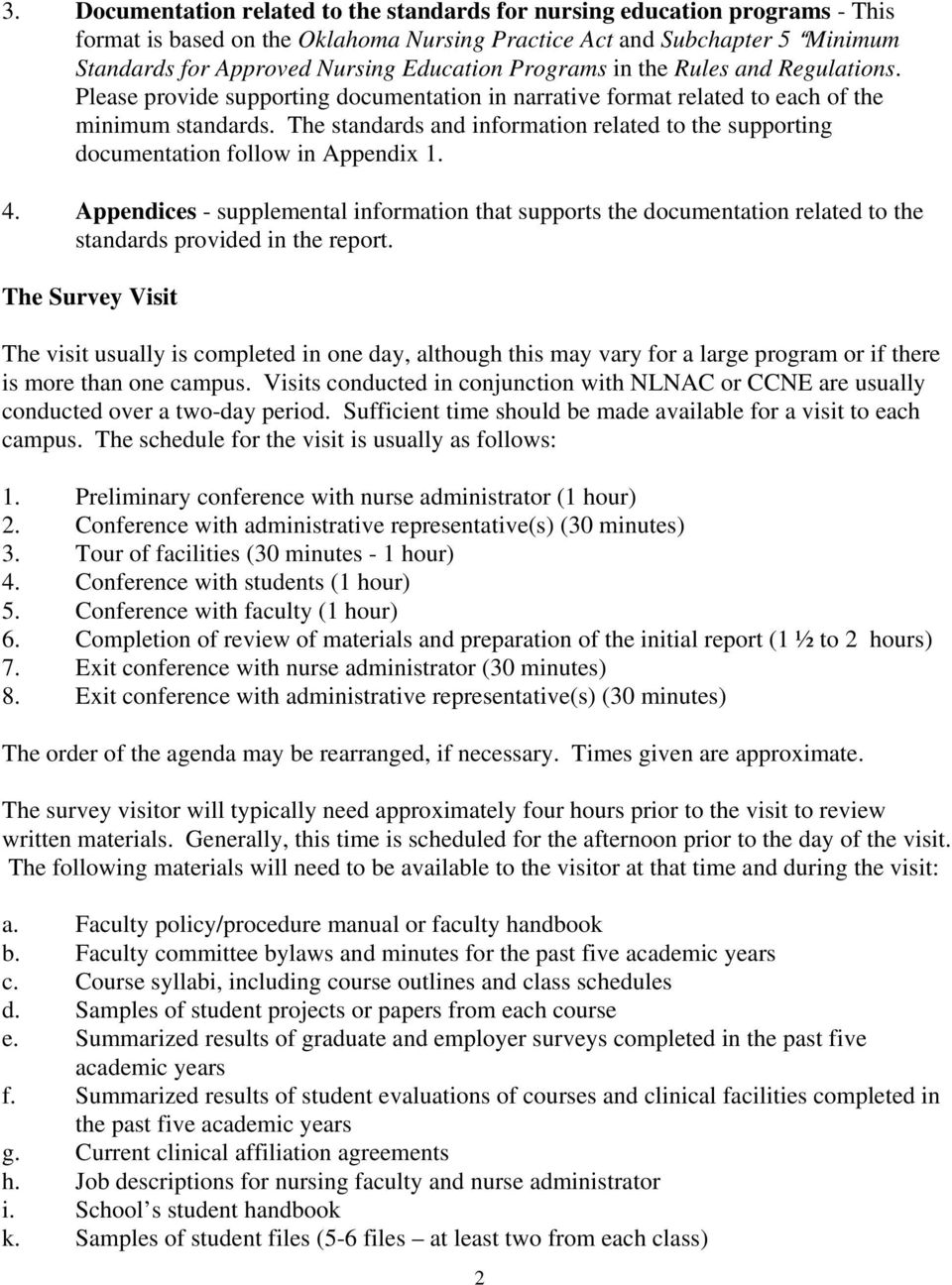 The standards and information related to the supporting documentation follow in Appendix 1. 4.