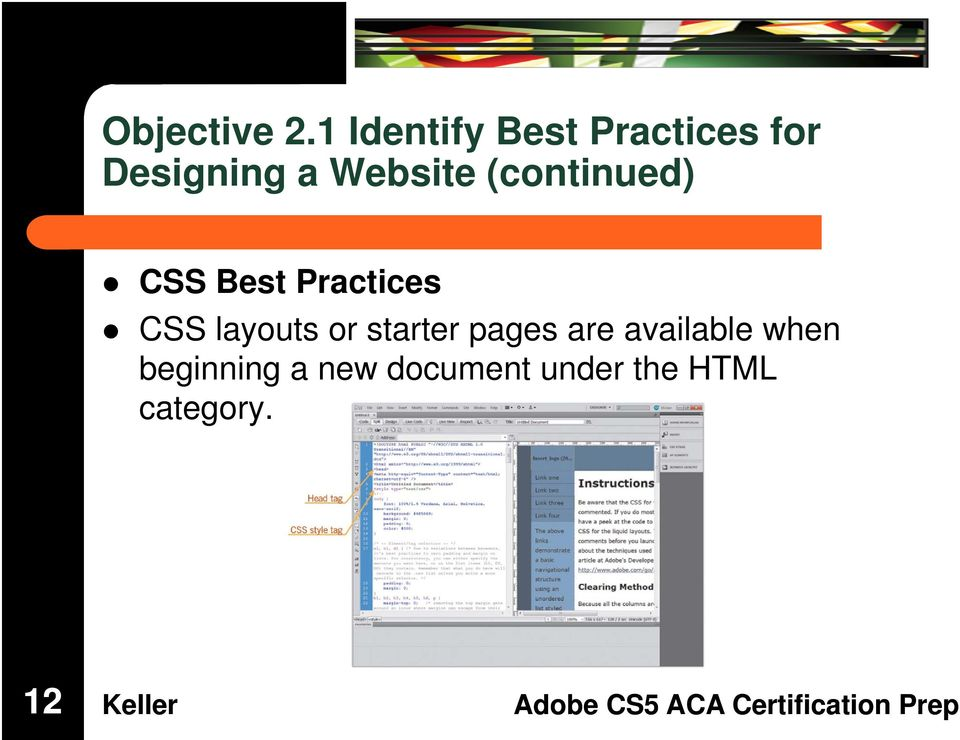 Website (continued) CSS Best Practices CSS