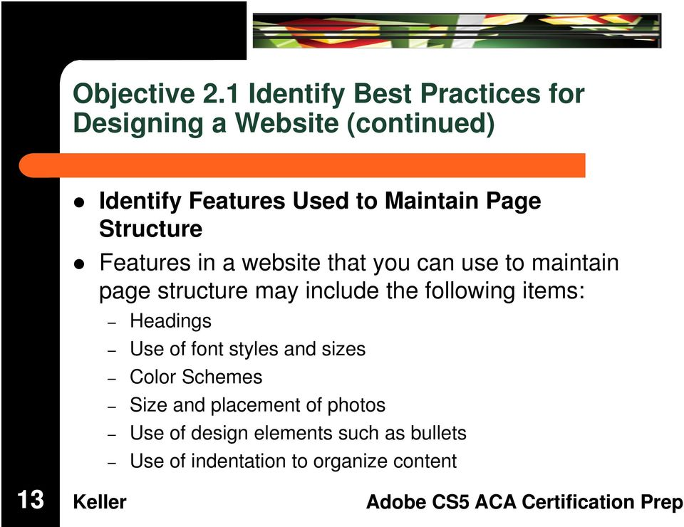 Maintain Page Structure Features in a website that you can use to maintain page structure may