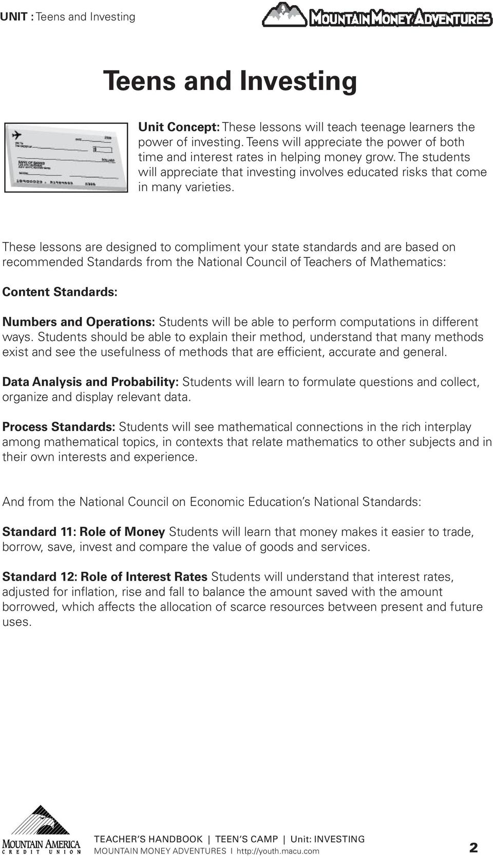 These lessons are designed to compliment your state standards and are based on recommended Standards from the National Council of Teachers of Mathematics: Content Standards: Numbers and Operations: