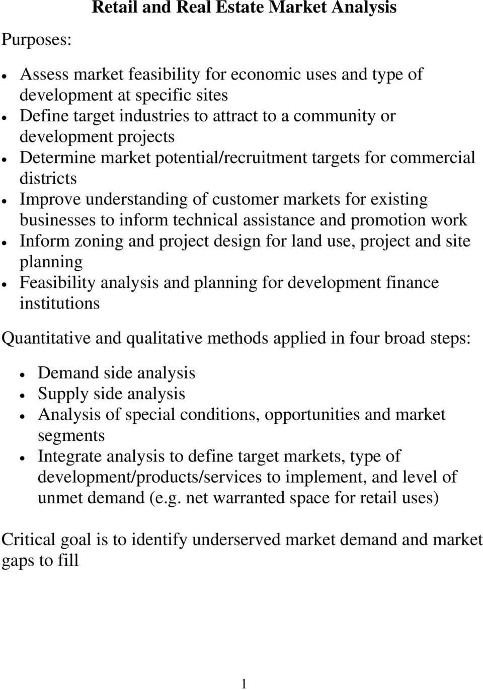 promotion work Inform zoning and project design for land use, project and site planning Feasibility analysis and planning for development finance institutions Quantitative and qualitative methods