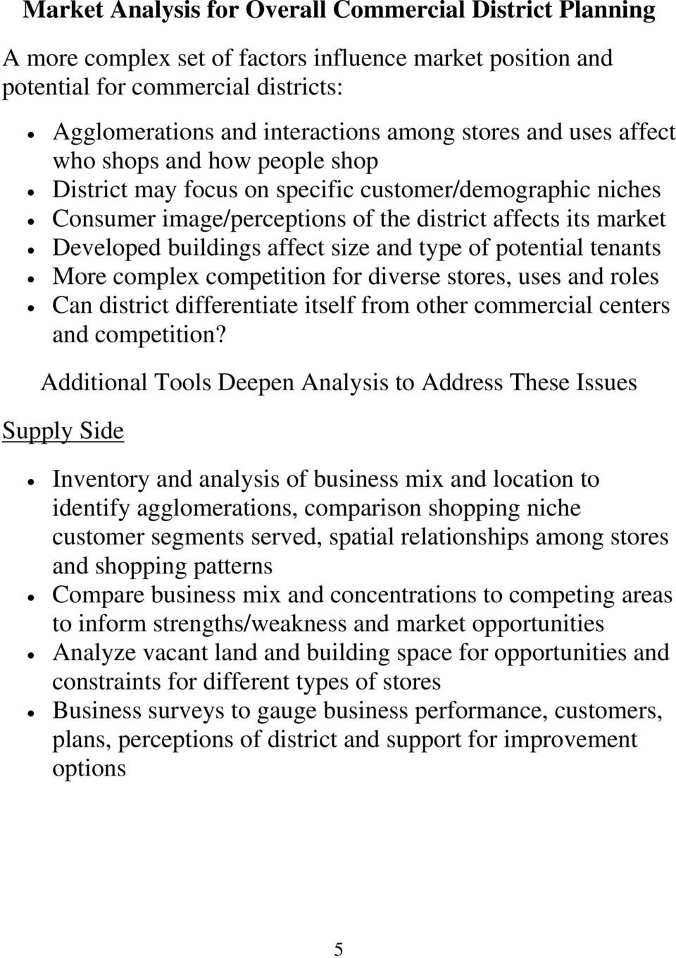 and type of potential tenants More complex competition for diverse stores, uses and roles Can district differentiate itself from other commercial centers and competition?
