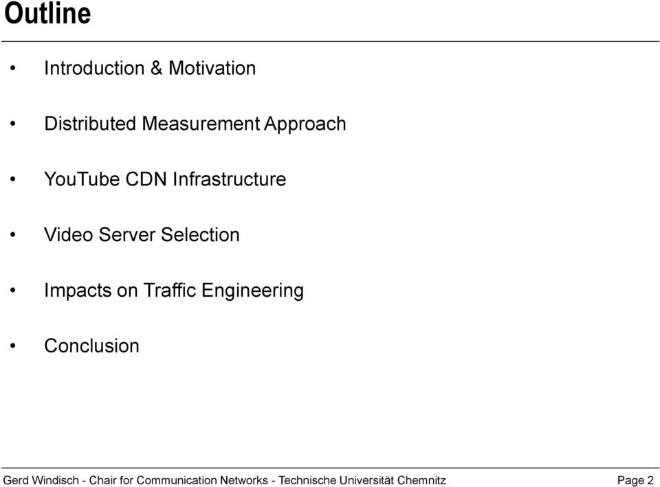 Impacts on Traffic Engineering Conclusion Gerd Windisch -