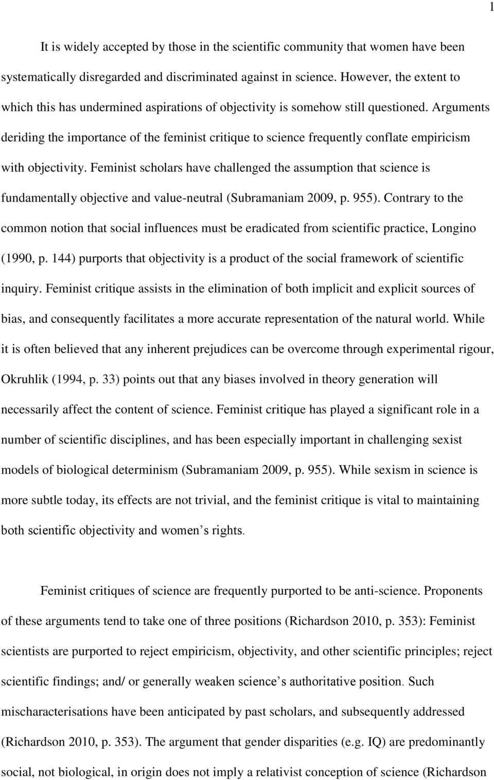 Arguments deriding the importance of the feminist critique to science frequently conflate empiricism with objectivity.