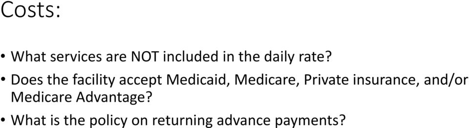 Does the facility accept Medicaid, Medicare,