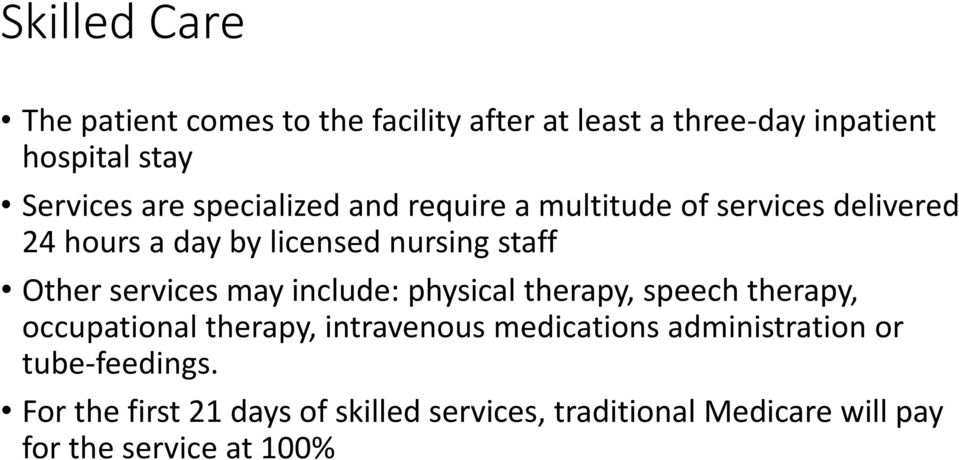 services may include: physical therapy, speech therapy, occupational therapy, intravenous medications