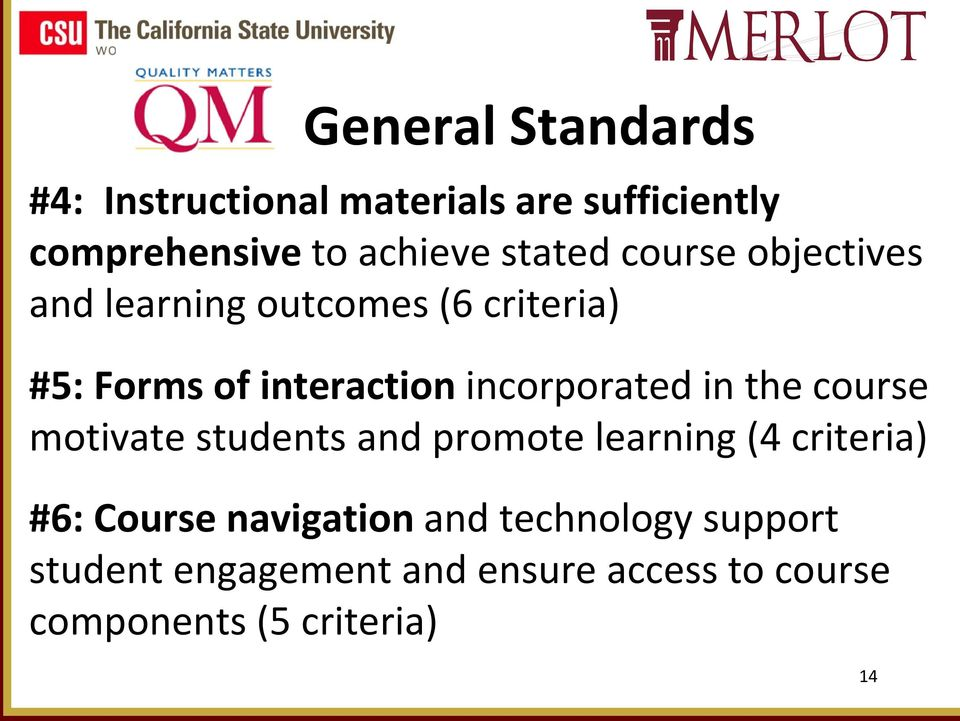 incorporated in the course motivate students and promote learning (4 criteria) #6: Course
