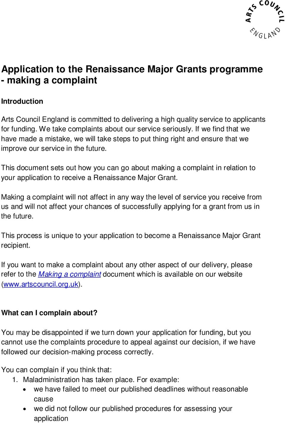 This document sets out how you can go about making a complaint in relation to your application to receive a Renaissance Major Grant.